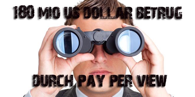 180 Mio. US-Dollar Schaden durch Pay-per-View-Betrug