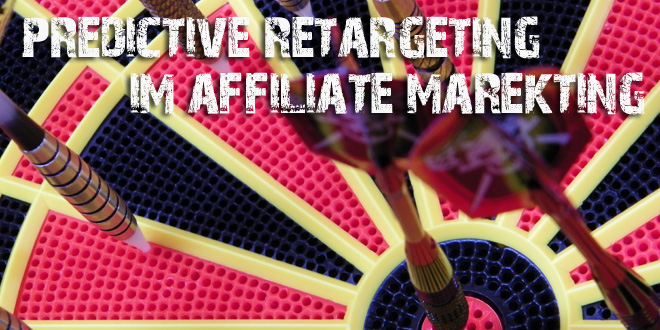 Predictive Retargeting im Affiliate Marketing