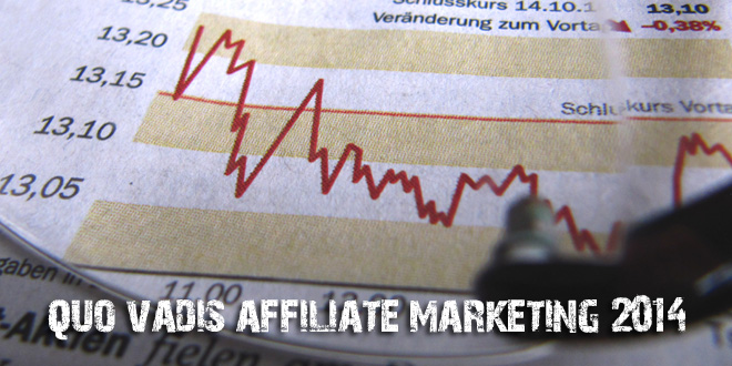 Quo Vadis Affiliate Marketing 2014