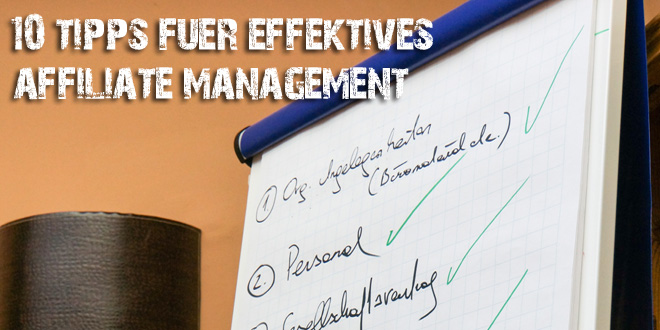 10 Tipps für effektives Affiliate-Management